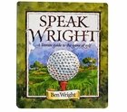 Speak Wright: A Literate Guide to the Game of Golf