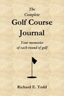 The Complete Golf Course Journal Spiral-bound