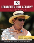 The Leadbetter Golf Academy Handbook: Techniques and Strategies from the World�s Greatest Coaches [Paperback]