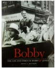 The Life and Times of Bobby Jones