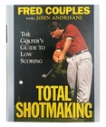 Total Shotmaking: Hardcover Golf Book