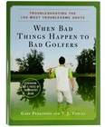 When Bad Things Happen to Bad Golfers