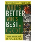 Who's Better, Who's Best in Golf