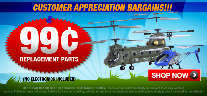 99 Cent Helicopter Replacement Parts! Limited Time Offer, While Supplies Last!