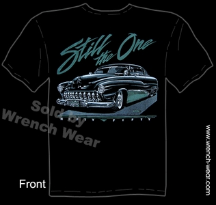 Mercury T Shirts 49 50 51 Custom Car Shirts 1949 1950 1951 Still The One Tee