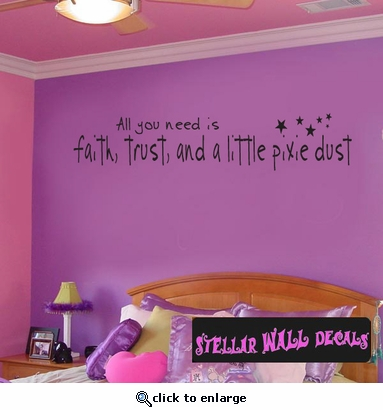 All you need is faith, trust and a little pixie dust Child Teen Wall Decals - Wall Quotes - Wall Murals CT009AllyouneedVII SWD