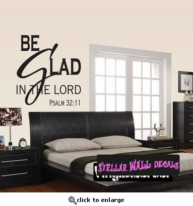 Be glad in the lord Scriptural Christian Wall Decals - Wall Quotes - Wall Murals C040BegladII SWD