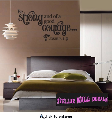 Be strong and of a good courage...Scriptural Christian Wall Decals - Wall Quotes - Wall Murals CL035BestrongII7 SWD