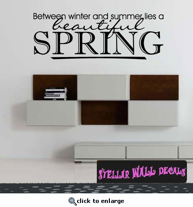 Between winter and summer lies a beautiful spring Spring Holiday Wall Decals - Wall Quotes - Wall Murals HD089 SWD
