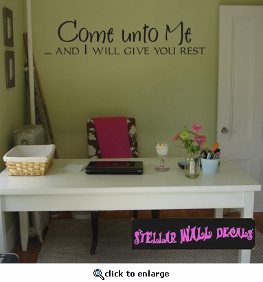 Come unto me…and I will give you rest Scriptural Christian Wall Decals - Wall Quotes - Wall Murals C032ComeuntomeII SWD