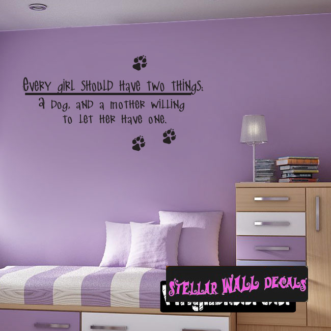 Quotes About A Girl And Her Dog New Every Girl Should Have Two Things A Dog And A Mother Willing To .