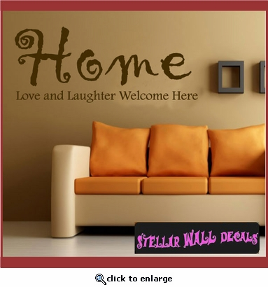 Home love and laughter welcome here Wall Quote Mural Decal SWD