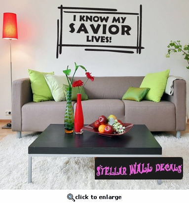 I know my savior lives Scriptural Christian Wall Decals - Wall Quotes - Wall Murals CL016IknowII7 SWD