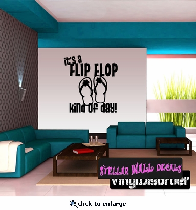 It's a Flip Flop Kind of day! Summer Holiday Wall Decals - Wall Quotes - Wall Murals HD124 SWD
