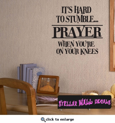 Its hard to stumble…prayer when you're on your knees Scriptural Christian Wall Decals - Wall Quotes - Wall Murals C027ItshardII SWD