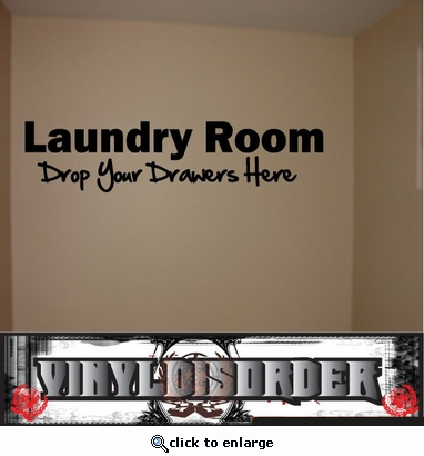 Laundry room drop your drawers here Wall Quote Mural Decal SWD