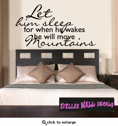Let him sleep for when he wakes he will move mountains Family Wall Decals - Wall Quotes - Wall Murals C013 SWD
