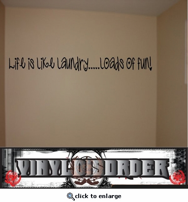Life is like laundry... Loads of fun! Wall Quote Mural Decal SWD