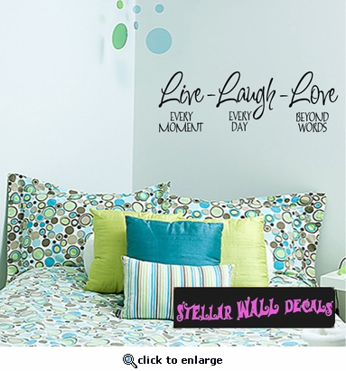 Live every moment laugh everyday love beyond words Family Wall Decals - Wall Quotes - Wall Murals F009 SWD