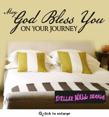 May god  bless you  on your journey Scriptural Christian Wall Decals - Wall Quotes - Wall Murals C042MayGodII SWD