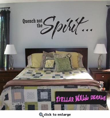 Quench not the spirit Scriptural Christian Wall Decals - Wall Quotes - Wall Murals C037QuenchnotII SWD