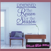 Remember the reason for the season Christmas Holiday Vinyl Wall Decal Mural Quotes Words HD025 SWD