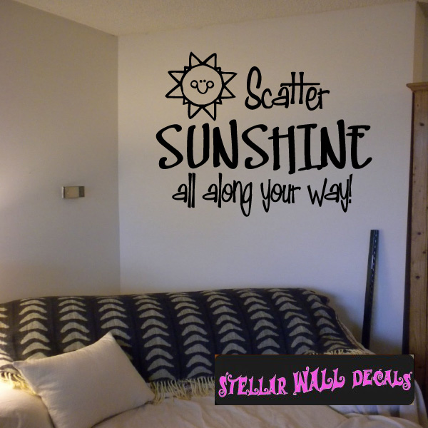 Scatter sunshine all along your way Family Wall Decals Wall Quotes