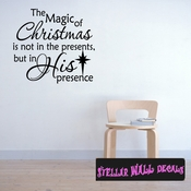 The Magic of Christmas is not in the presents, but in his presence Christmas Holiday Wall Decals - Wall Quotes - Wall Murals HD041 SWD