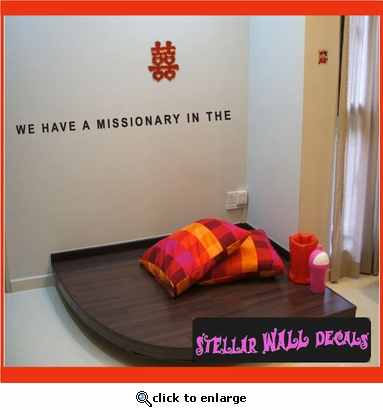 We have a missionary in the...Scriptural Christian Wall Decals - Wall Quotes - Wall Murals ARTII8TT SWD