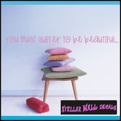 You must suffer to be beautiful. Wall Quote Mural Decal SWD