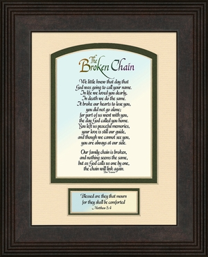 Broken Chain Poem Framed(6X8) Bereavement Gift showing Encouragement, Comfort, Condolence in Memorial and Sympathy.