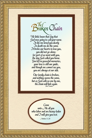 Broken Chain Poem Framed (7X11) Bereavement Gift showing Encouragement, Comfort, Condolence in Memorial and Sympathy.