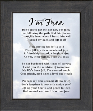 I'm Free Condolence Poem Frame (4X5) Gift for Memorial, Sympathy, Encouragement and Comfort in the Time of Bereavement