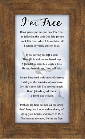 I'm Free Condolence Poem Frame (3.5X7) Gift for Memorial, Sympathy, Encouragement and Comfort in the Time of Bereavement