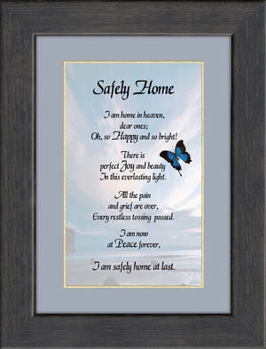 Safely Home Sympathy Poem  Frame (5X7) Gift for Memorial, Encouragement and Comfort in the Time of Bereavement