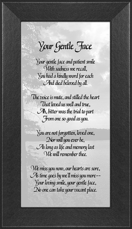 Your Gentle Face Poem Photo Frame (3.5X7) Sympathy Gift showing Encouragement, Comfort, and Condolence in Memorial and Bereavement.