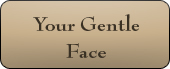 Your Gentle Face