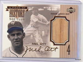 1999 Upper Deck A Piece Of History 500 Club Mel Ott bat