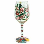 All I Want Wine Glass by Lolita�
