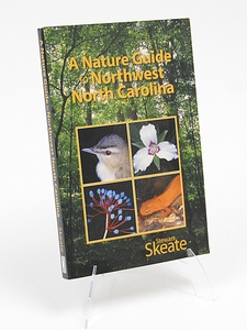 A Nature Guide to Northwest North Carolina  by Stewart Skeate