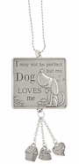 Ganz Car Charms - I may not be perfect but my Dog loves me