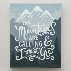 "Glory Haus ""The Mountains are Calling and I Must Go"" Canvas"