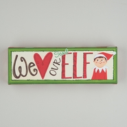 """Glory Haus - We Love Our Elf Canvas Wall Art - 12"""" x 4"""""""