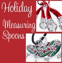 Holiday Measuring Spoons, Spreaders and More