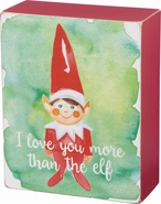 Primitives by Kathy Box Sign - I Love You More Than the Elf