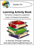 Classical Conversations Cycle 3 Learning Activity Book Weeks 1-24