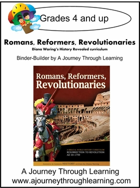 Diana Waring History Revealed-Romans, Reformers, Revolutionaries Binder-Builder