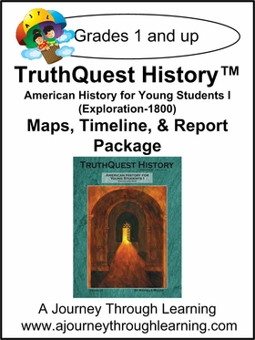 TruthQuest American History for the Young Child 1 Maps,Timeline and Report Package
