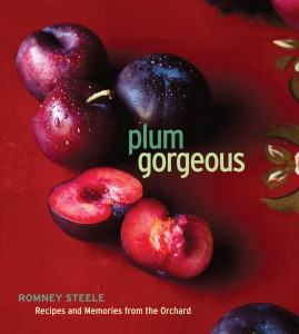 Plum Gorgeous: Recipes and Memories from the Orchard