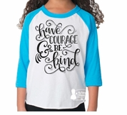Have Courage and Be Kind Glitter Raglan